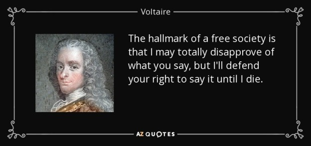 quote-the-hallmark-of-a-free-society-is-that-i-may-totally-disapprove-of-what-you-say-but-voltaire-131-79-53